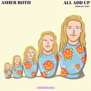 Asher Roth - All Add Up Mp3 Download
