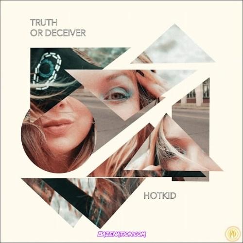 HotKid – Truth or Deceiver Download Ep Zip