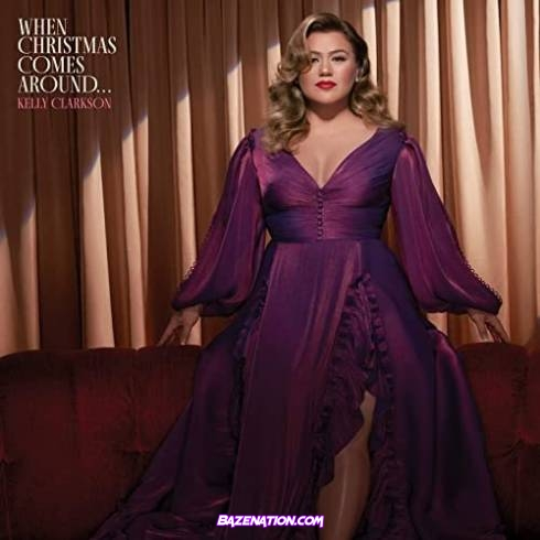Kelly Clarkson - When Christmas Comes Around… Download Album Zip