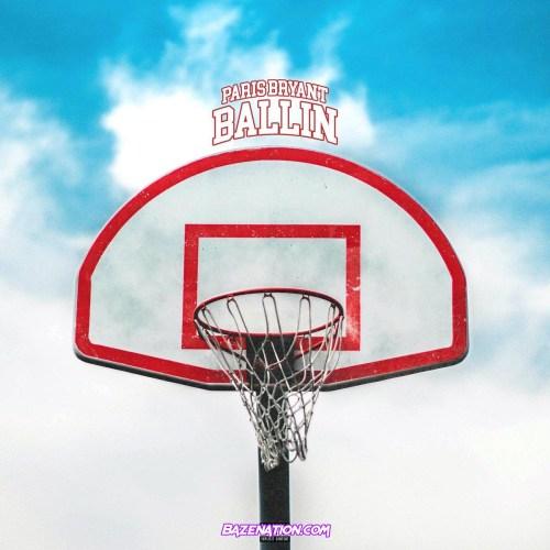Paris Bryant - Ballin Mp3 Download