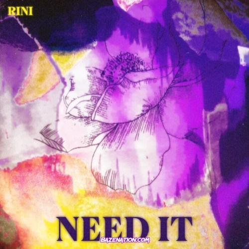 RINI - Need It Mp3 Download