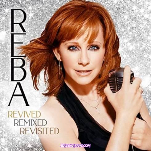 Reba McEntire - Revived Remixed Revisited Download Album Zip