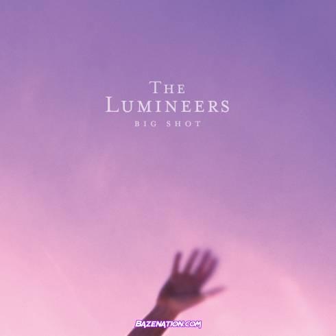 The Lumineers - BIG SHOT Mp3 Download