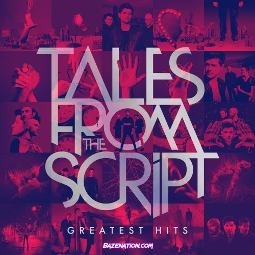 The Script - Tales from The Script: Greatest Hits Download Album Zip