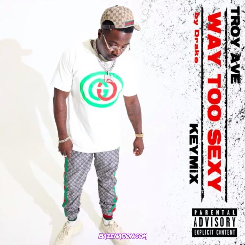 Troy Ave - Way Too Sexy (Keymix) Mp3 Download