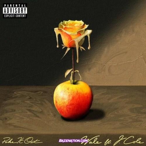 Wale - Poke It Out (feat. J. Cole) Mp3 Download