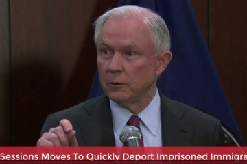 Sessions Moving To Quickly Deport Imprisoned Immigrants