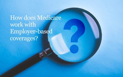 Medicare and Employer-based Coverage