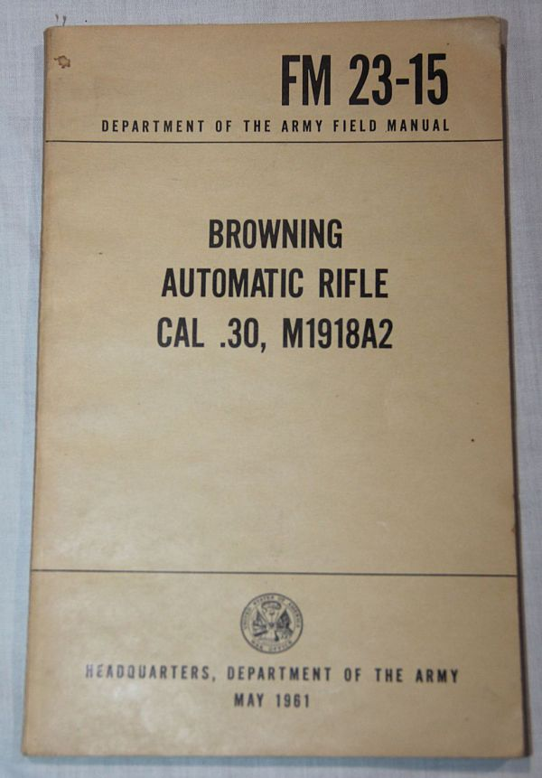 T024. VIETNAM M1918A2 BROWNING AUTOMATIC RIFLE FIELD MANUAL