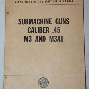 T025. VIETNAM M3 AND M3A1 SUBMACHINE GUN, GREASE GUN MANUAL