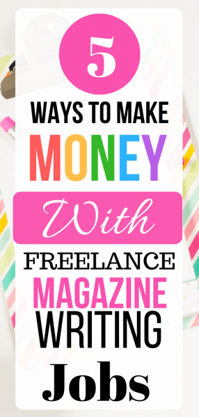 Ways To Make Money With Freelance Magazine Writing Jobs