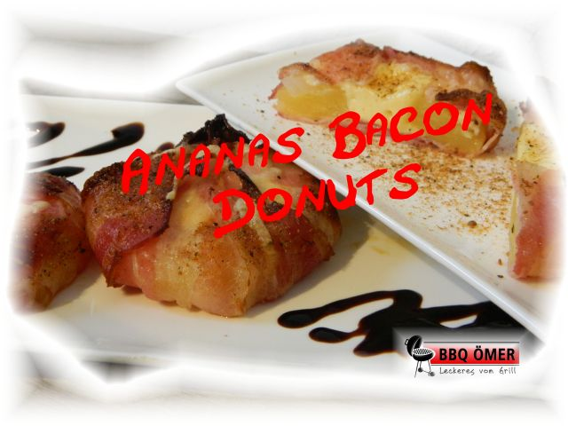ananas bacon donuts vom grill bbq mer. Black Bedroom Furniture Sets. Home Design Ideas