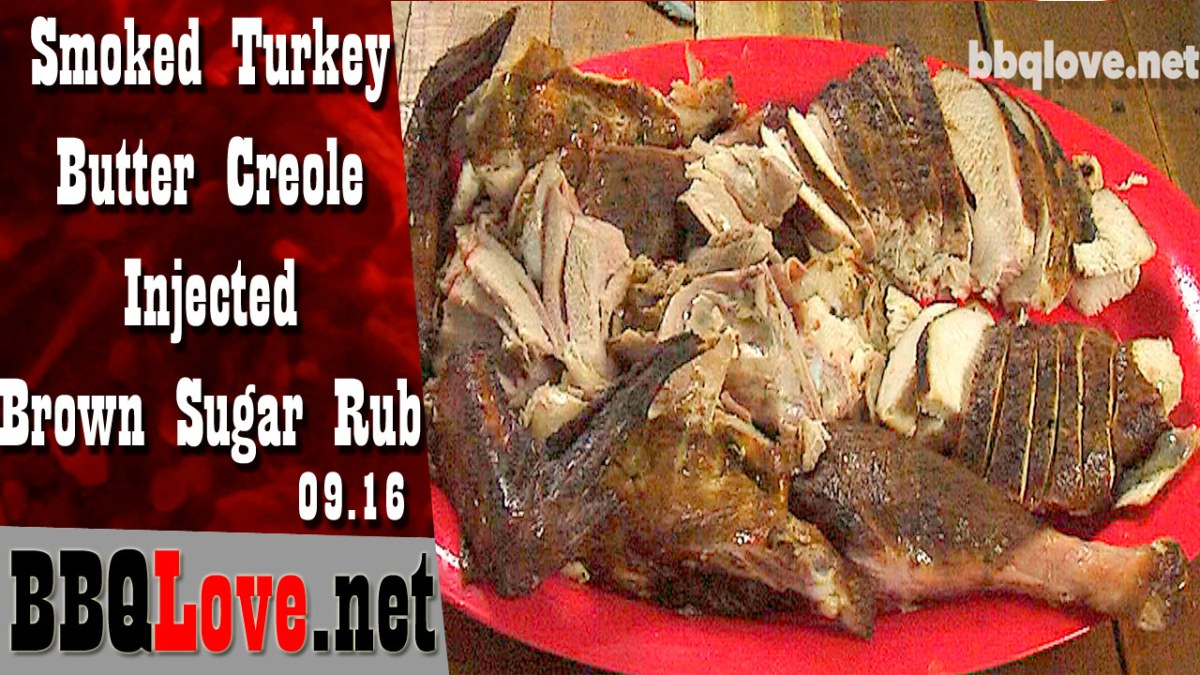 Smoked Turkey - Butter Creole Injected Brown Sugar Rub How To Recipe