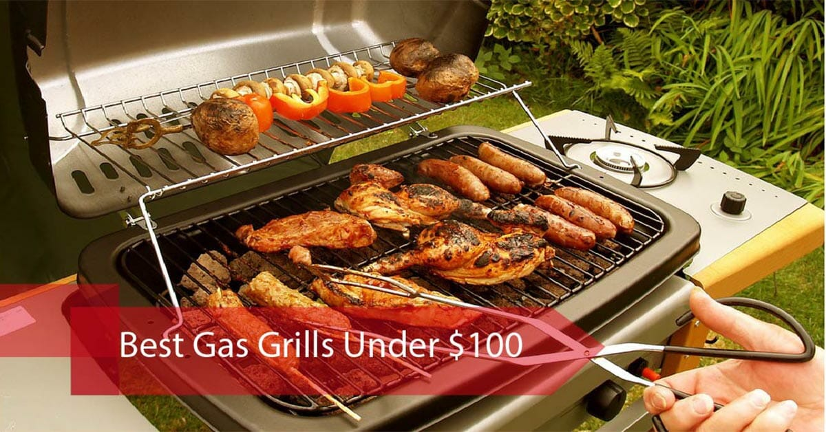Best Gas Grill Under 100 Top Picks and Buyer Guide