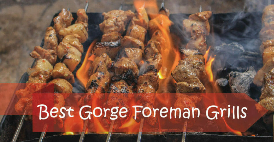 The 5 Best Rated George Foreman Grills in 2020