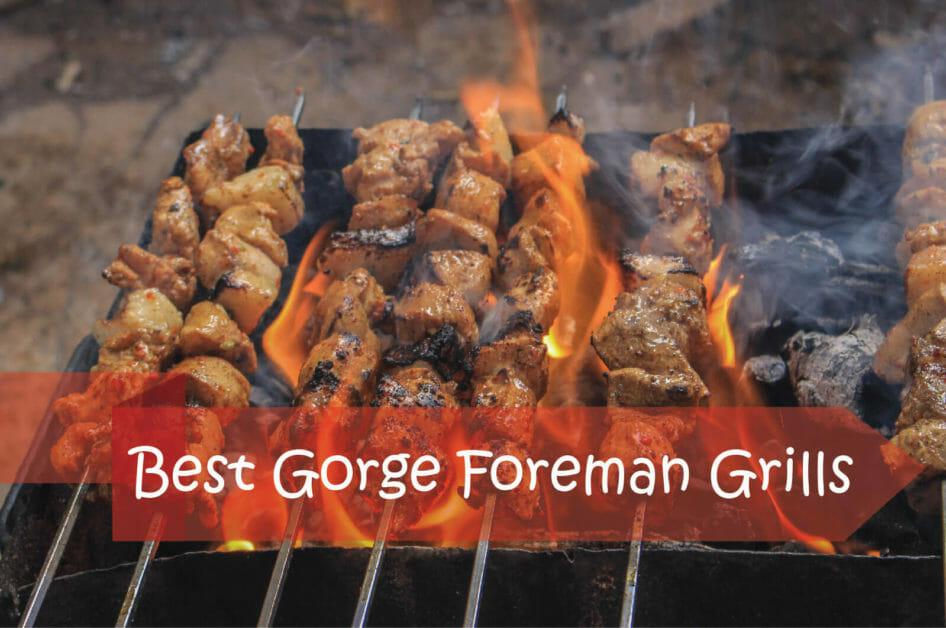 Best Gorge Foreman Grills