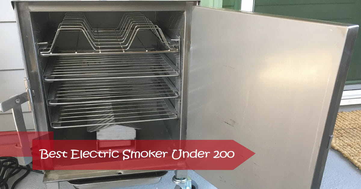 Best Electric Smoker Under 200 in 2020 [Review & Buyer's Guide]
