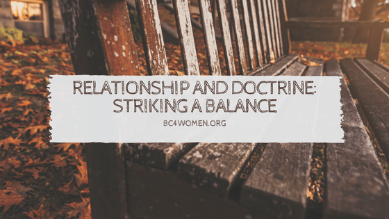 Relationship and Doctrine: Striking a Balance