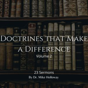 Doctrines that Make a Difference – Volume 2