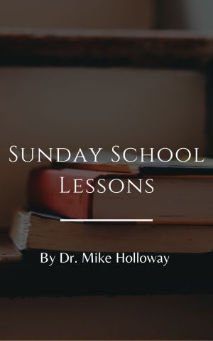 Sunday School Lessons by Dr. Holloway