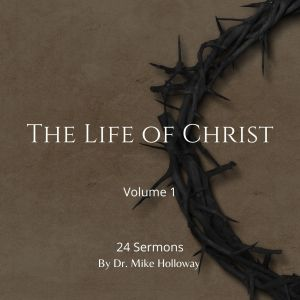 The Life of Christ – Volume 1