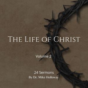 The Life of Christ – Volume 2