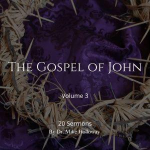 The Gospel of John – Volume 3