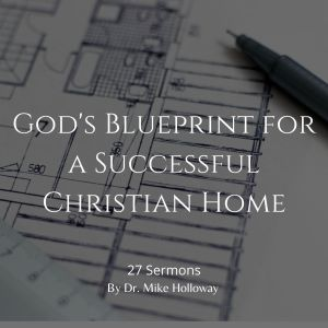 God's Blueprint for the Successful Christian Home