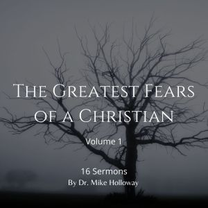 The Greatest Fears of a Christian – Volume 1