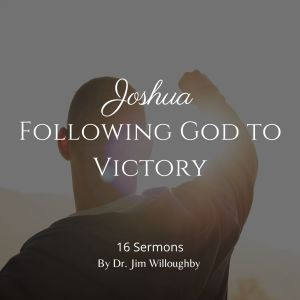 Joshua – Following God to Victory