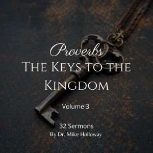 Proverbs – The Keys to the Kingdom – Volume 3