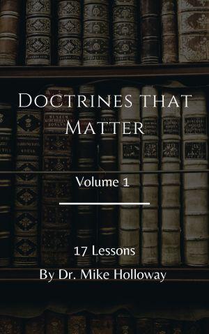 Doctrines that Matter – Volume 1