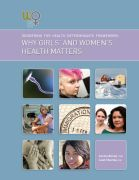 Gendering the Health Determinants Framework-Why Girls' and Women's Health Matters