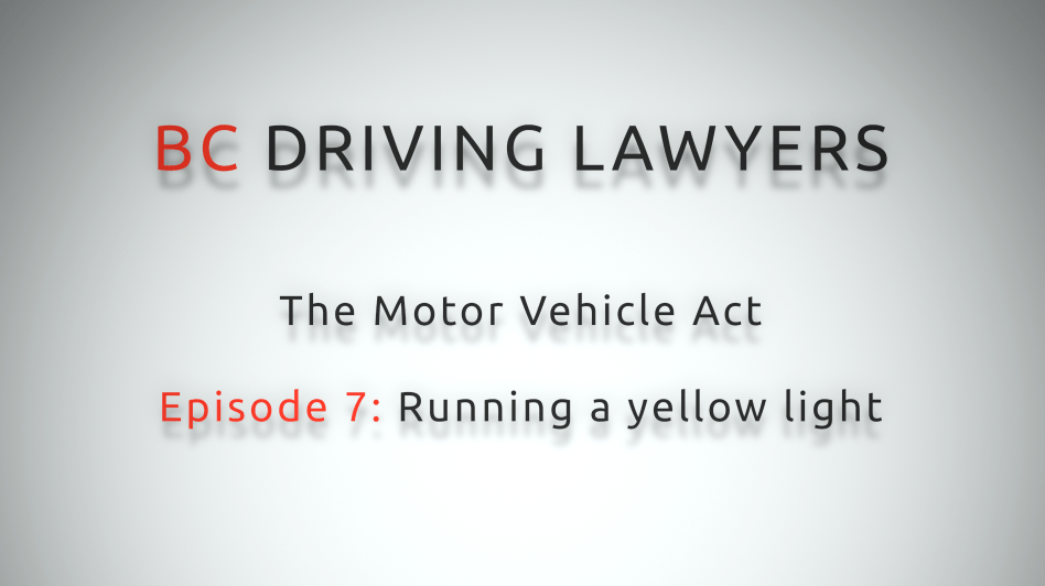 Motor Vehicle Act Video Series, Episode 7: Running a Yellow Light