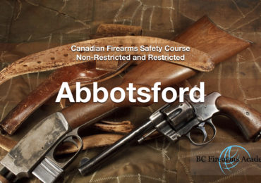 PAL COURSE – CANADIAN FIREARMS SAFETY & RESTRICTED SAFETY COURSE ABBOTSFORD March 7/8 Thurs/Fri