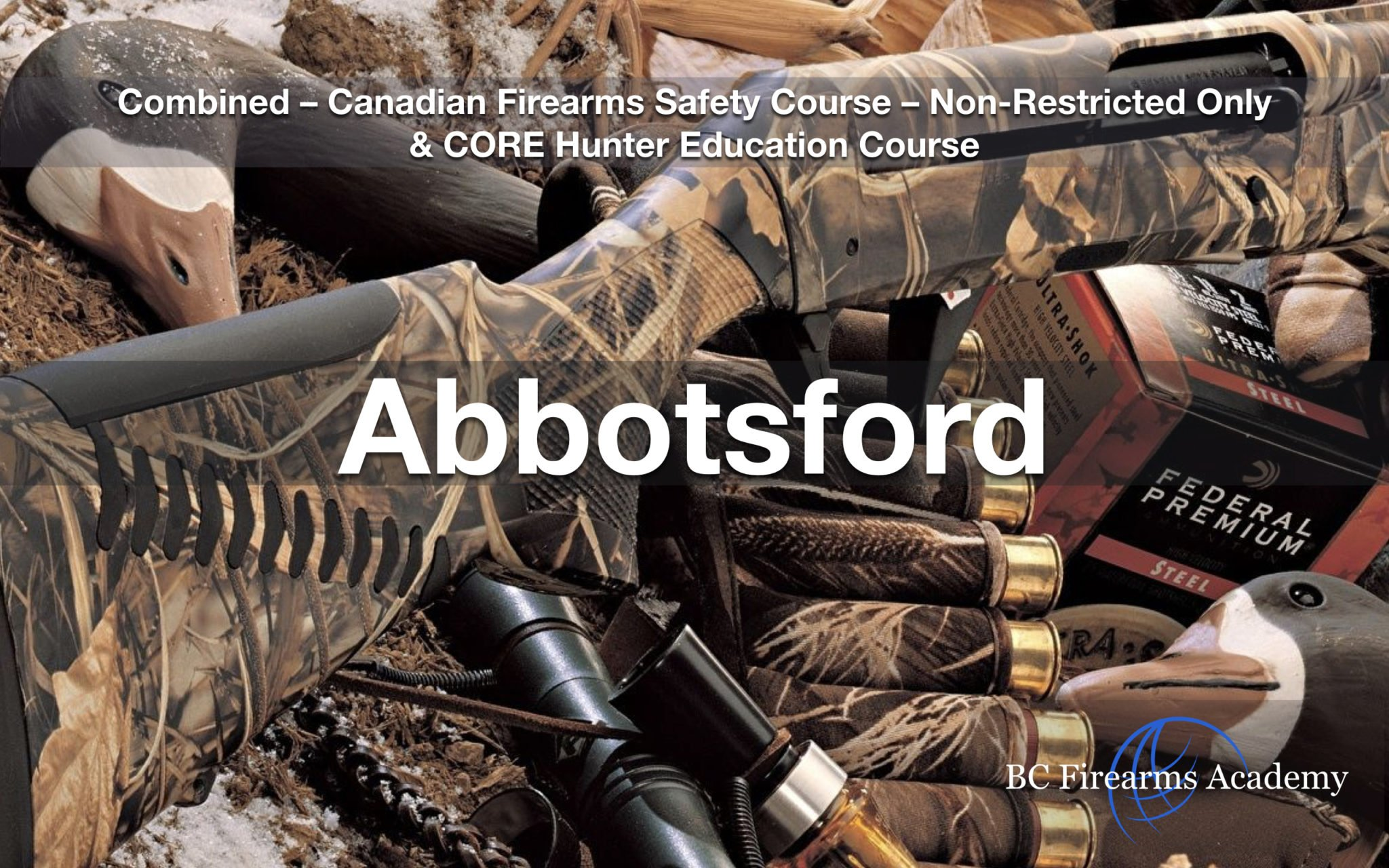 CFSC & CORE – Non Restricted Firearms License & CORE Hunter Education Abbotsford Feb 9/10 Sat/Sun