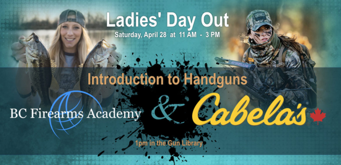 2018 LADIES' DAY OUT SATURDAY, APRIL 28  Handgun Basics with BC Firearms Academy