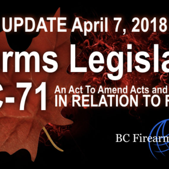 RCMP Up Date:Bill C-71: An Act to amend certain Acts and Regulations in relation to firearms