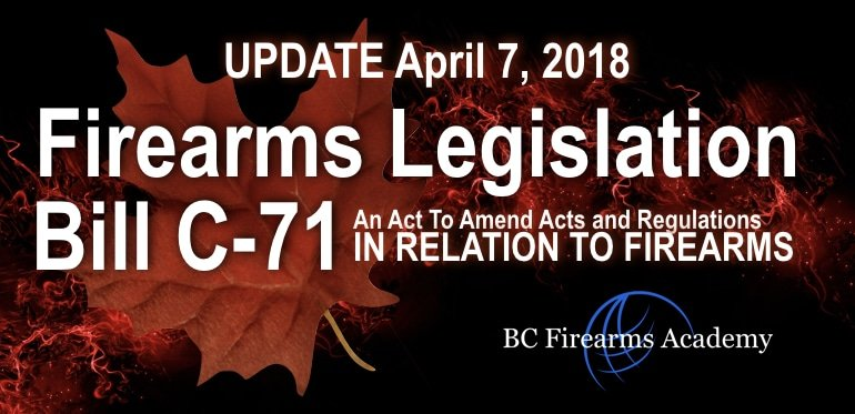 RCMP Up Date: Bill C-71: An Act to amend certain Acts and Regulations in relation to firearms