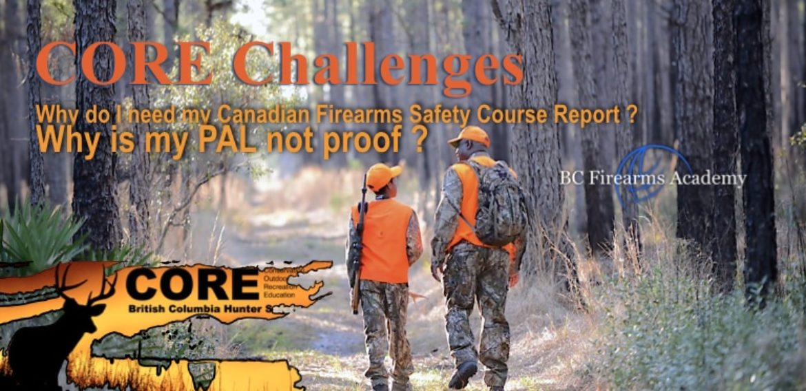 CORE Challenges Why do I need my Canadian Firearms Safety Course Report?