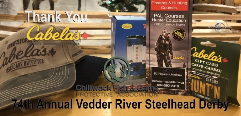 Thank You Cabela's for Donating to the74th Annual Vedder River Steelhead Derby