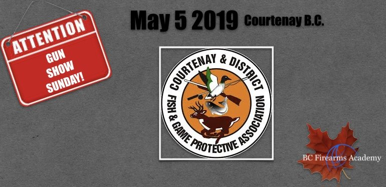 Courtenay B.C. Gun Show May 5, 2019