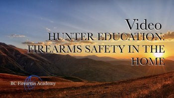 Hunter Education: Firearms Safety In The Home