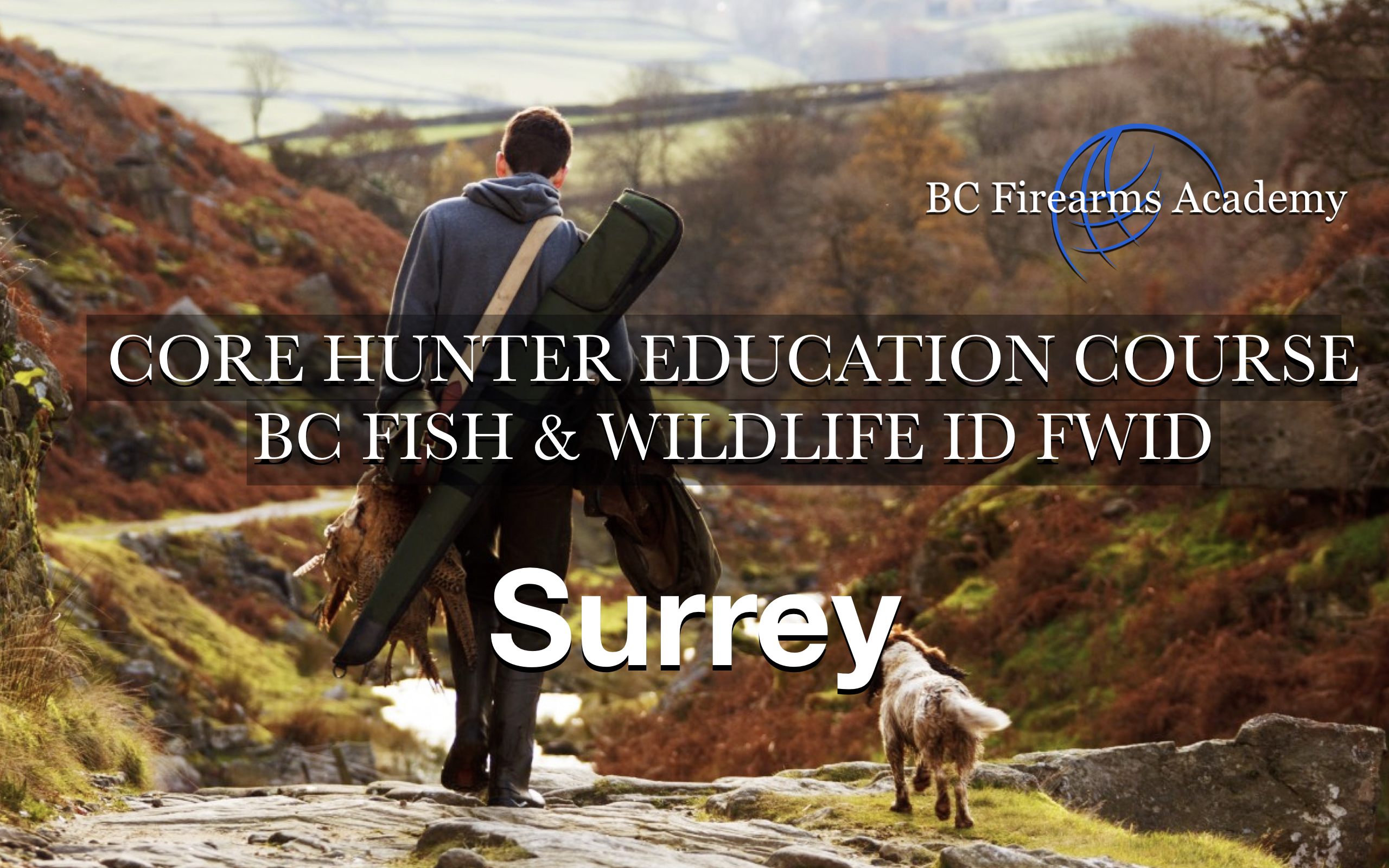 CORE Hunter Education Course -BC Fish & Wildlife ID- Surrey Saturday-Sunday Oct 24-25