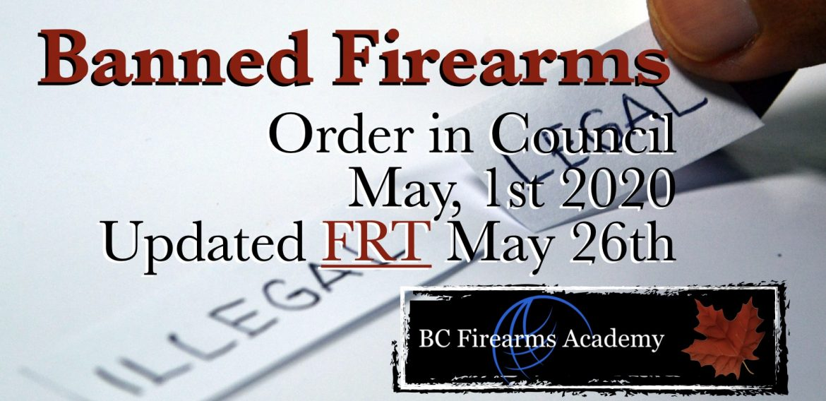 Prohibited Firearms OIC Firearms Reference Table (FRT) Updated After Order In Council May 26, 2020