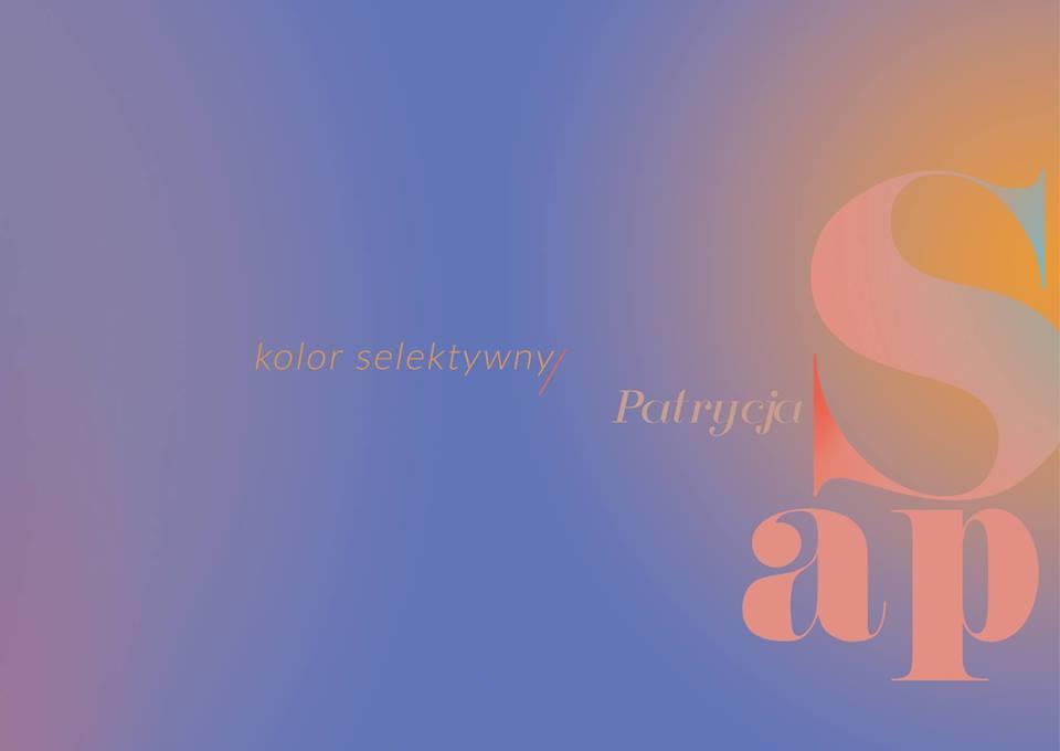 Galeria Bck Wernisa Wystawy Pn Quot Kolor Selektywny Quot Patrycja Sap