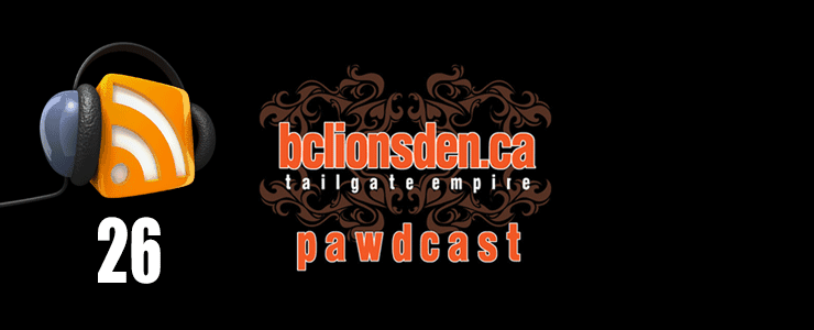 The BCLionsDen.ca Pawdcast – Episode 26