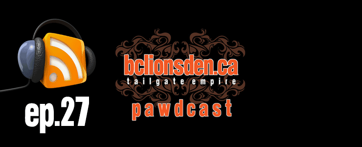 The BCLionsDen.ca Pawdcast – Episode 27