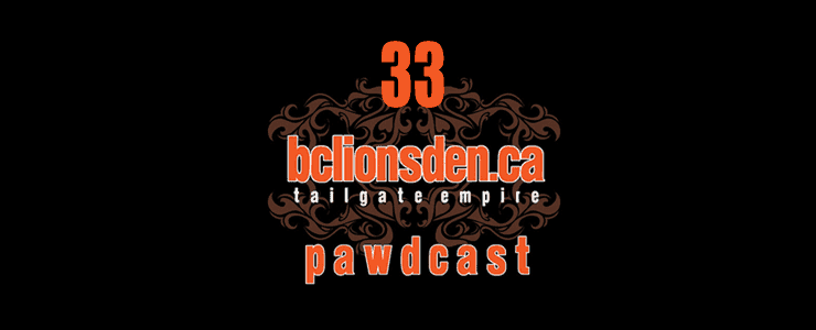 The BCLionsDen.ca Pawdcast – Episode 33