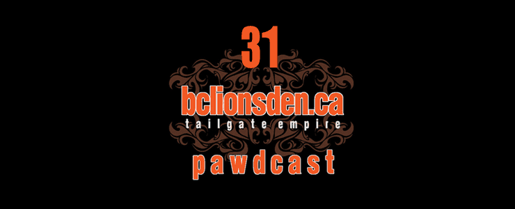 The BCLionsDen.ca Pawdcast – Episode 31